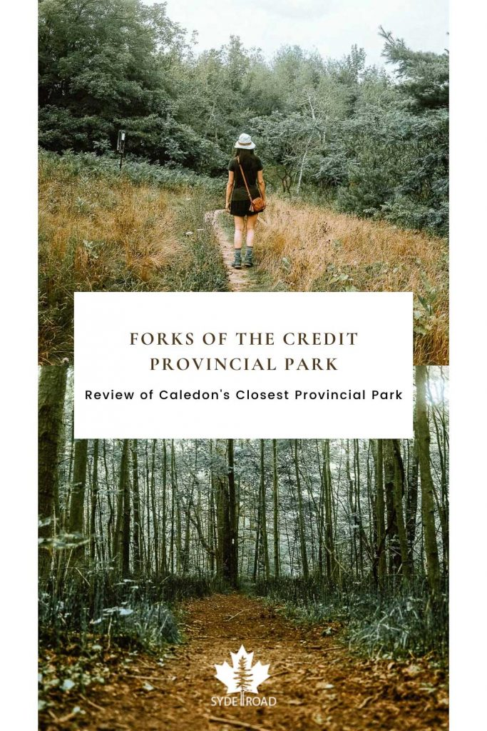 SYDE Road | Forks of the Credit Provincial Park - Review of Caledon, Ontario's closest Provincial Park