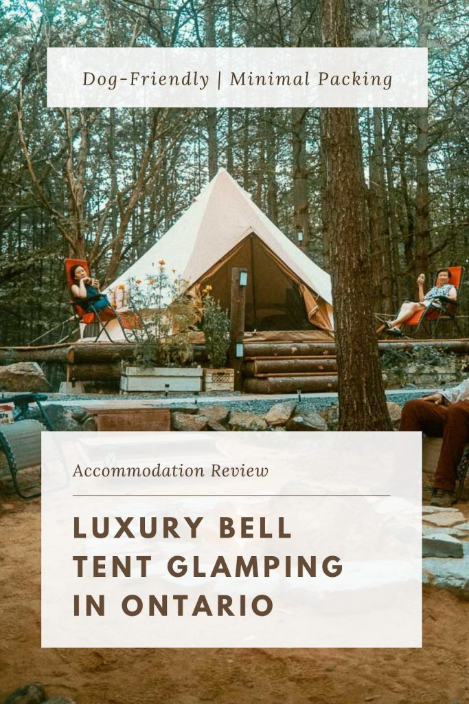 Luxury Bell Tent Glamping in Ontario - Accommodation Review. Dog-Friendly. Minimal Packing