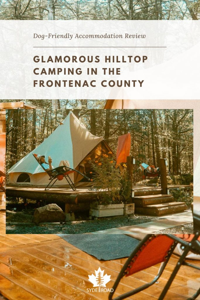 Glamorous Hilltop Camping in the Frontenac County. Dog-Friendly Accommodation Review.