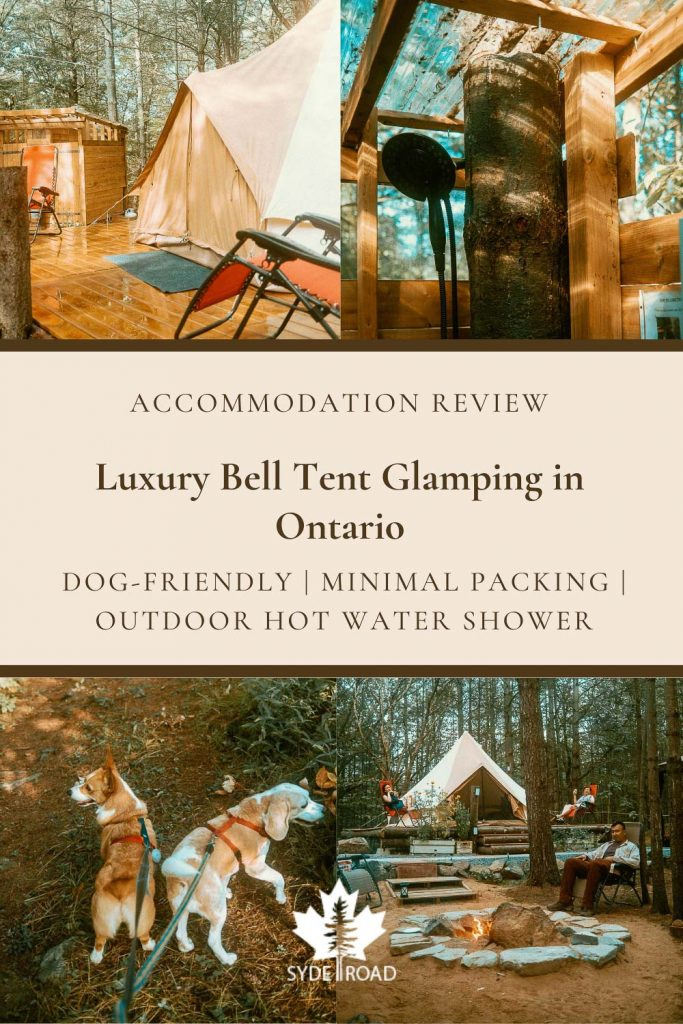 Accommodation Review - Luxury Bell Tent Glamping in Ontario. Dog-Friendly. Minimal Packing. Outdoor Hot Water Shower